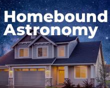 Homebound Astronomy
