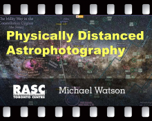 Physically Distanced Astrophotography of Michael Watson
